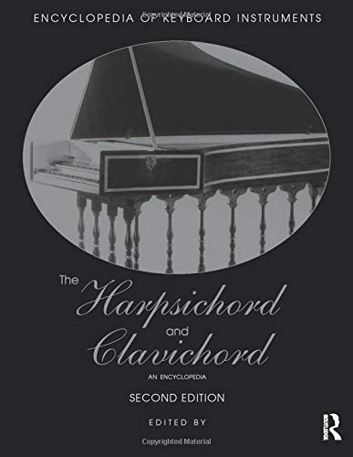 9781138791459: The Harpsichord and Clavichord: An Encyclopedia (Encyclopedia of Keyboard Instruments)