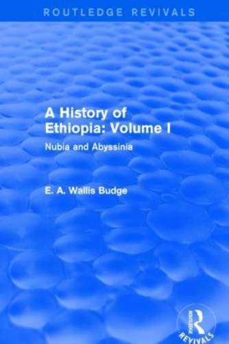 A History of Ethiopia: Volume I (Routledge: E A WALLIS