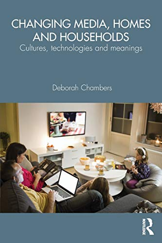9781138791602: Changing Media, Homes and Households: Cultures, Technologies and Meanings