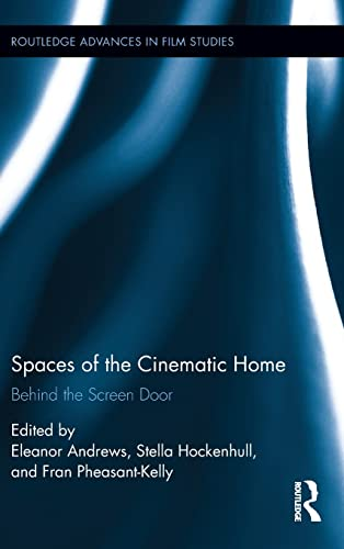 Spaces of the Cinematic Home: Behind the Screen Door (Routledge Advances in Film Studies): Frances ...