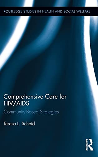 Comprehensive Care for HIV/AIDS: Community-Based Strategies (Routledge Studies in Health and ...