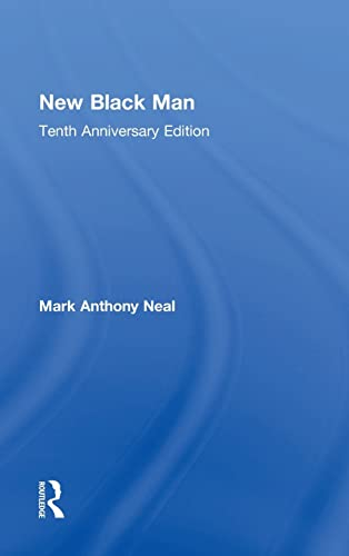 New Black Man: Tenth Anniversary Edition: NEAL, MARK ANTHONY