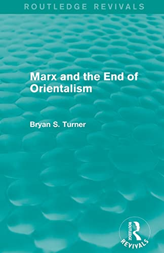 9781138792661: Marx and the End of Orientalism (Routledge Revivals)