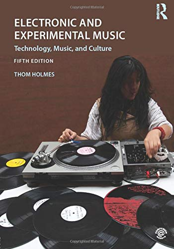 Electronic and Experimental Music: Thom Holmes