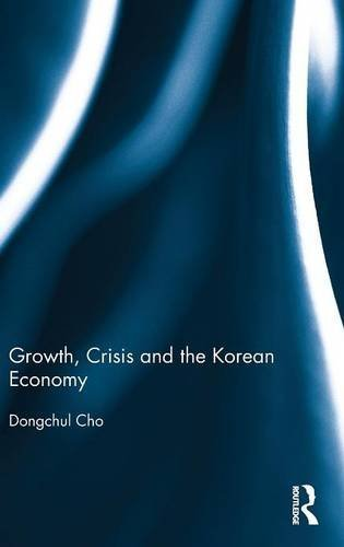 Growth, Crisis and the Korean Economy: Cho, Dongchul