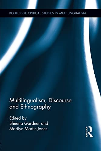 9781138792982: Multilingualism, Discourse, and Ethnography (Routledge Critical Studies in Multilingualism)