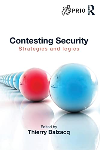 9781138793170: Contesting Security: Strategies and Logics (PRIO New Security Studies)