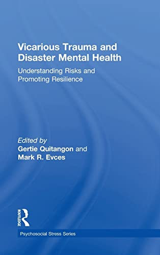 9781138793293: Vicarious Trauma and Disaster Mental Health: Understanding Risks and Promoting Resilience (Psychosocial Stress Series)
