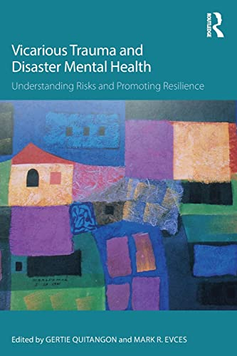 9781138793309: Vicarious Trauma and Disaster Mental Health: Understanding Risks and Promoting Resilience (Psychosocial Stress Series)