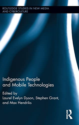9781138793316: Indigenous People and Mobile Technologies (Routledge Studies in New Media and Cyberculture)