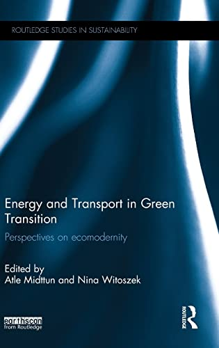 9781138793439: Energy and Transport in Green Transition: Perspectives on Ecomodernity (Routledge Studies in Sustainability)