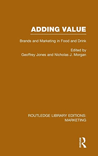 9781138793668: Adding Value (RLE Marketing): Brands and Marketing in Food and Drink