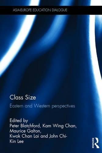 9781138793781: Class Size: Eastern and Western perspectives (Asia-Europe Education Dialogue)