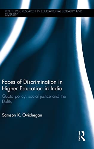 9781138793798: Faces of Discrimination in Higher Education in India: Quota policy, social justice and the Dalits (Routledge Research in Educational Equality and Diversity)