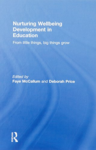 9781138793828: Nurturing Wellbeing Development in Education: From little things, big things grow
