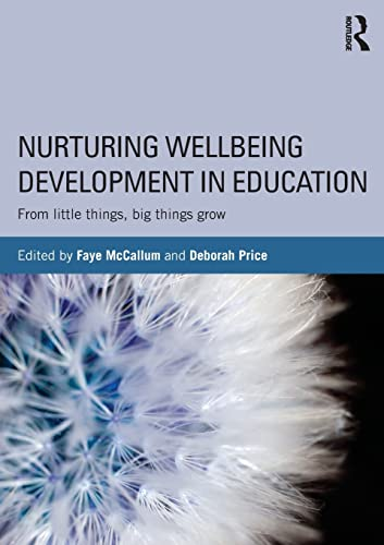 9781138793835: Nurturing Wellbeing Development in Education: From little things, big things grow