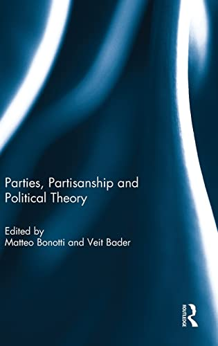9781138793842: Parties, Partisanship and Political Theory
