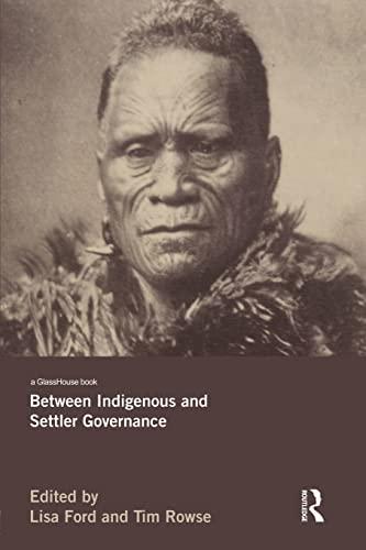 9781138793972: Between Indigenous and Settler Governance