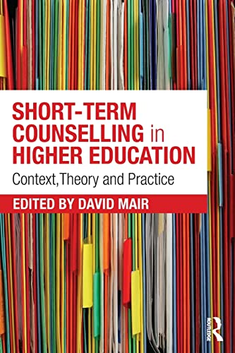 Short-term Counselling in Higher Education: Context, Theory and Practice (Paperback)