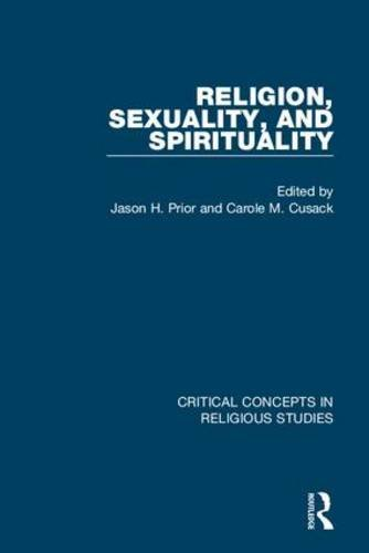 9781138794146: Religion, Sexuality, and Spirituality (Critical Concepts in Religious Studies)