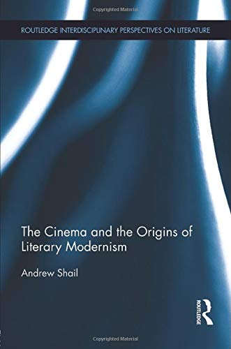 9781138794177: The Cinema and the Origins of Literary Modernism