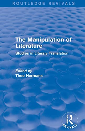 9781138794771: The Manipulation of Literature (Routledge Revivals): Studies in Literary Translation