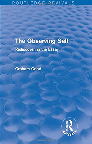 9781138794849: The Observing Self (Routledge Revivals): Rediscovering the Essay