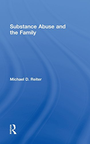 Substance Abuse and the Family: Reiter, Michael D.