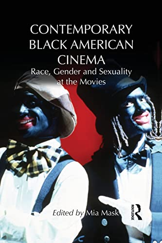 9781138795099: Contemporary Black American Cinema: Race, Gender and Sexuality at the Movies