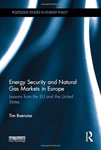 Energy Security and Natural Gas Markets in Europe: Lessons from the EU and the United States (...