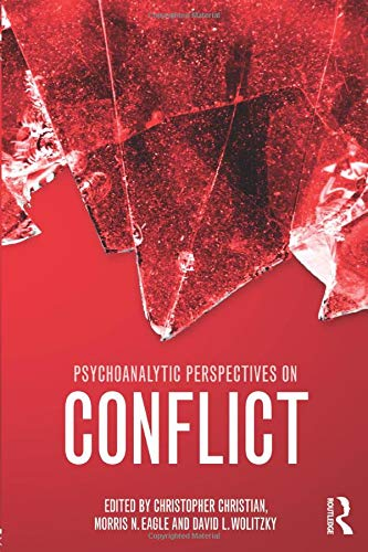 9781138795211: Psychoanalytic Perspectives on Conflict: A Critical Reassessment