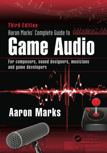 9781138795389: Aaron Marks' Complete Guide to Game Audio: For Composers, Sound Designers, Musicians, and Game Developers