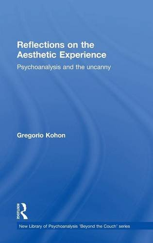9781138795419: Reflections on the Aesthetic Experience: Psychoanalysis and the uncanny (The New Library of Psychoanalysis 'Beyond the Couch' Series)