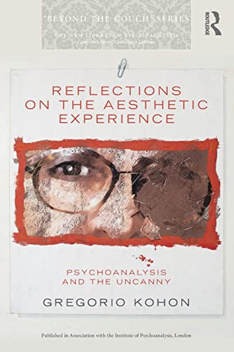 9781138795426: Reflections on the Aesthetic Experience: Psychoanalysis and the uncanny (The New Library of Psychoanalysis 'Beyond the Couch' Series)