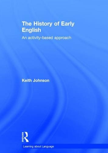 9781138795464: The History of Early English: An activity-based approach (Learning about Language)