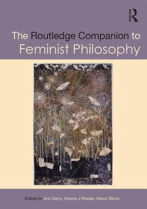 The Routledge Companion to Feminist Philosophy (Routledge Philosophy Companions): Routledge