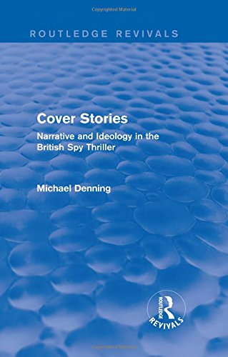 9781138796249: Cover Stories (Routledge Revivals): Narrative and Ideology in the British Spy Thriller