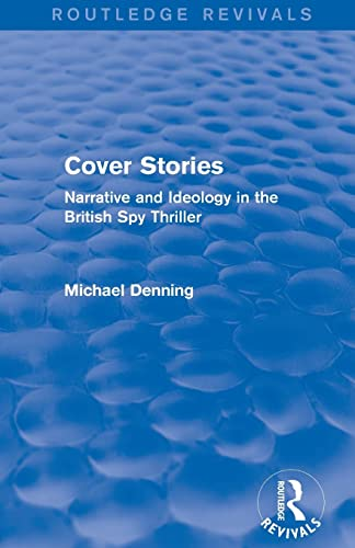 9781138796256: Cover Stories (Routledge Revivals): Narrative and Ideology in the British Spy Thriller