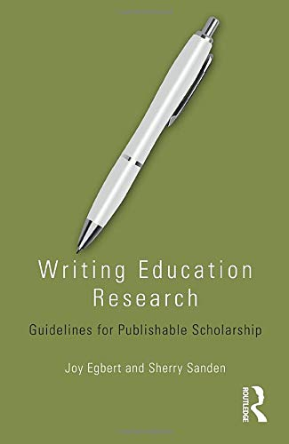 9781138796478: Writing Education Research: Guidelines for Publishable Scholarship