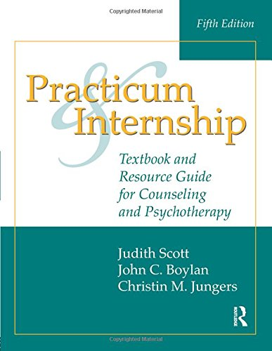 9781138796515: Practicum and Internship: Textbook and Resource Guide for Counseling and Psychotherapy