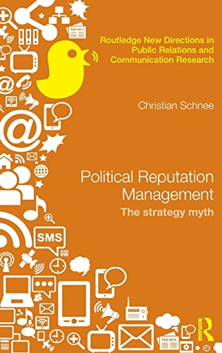 9781138796560: Political Reputation Management: The Strategy Myth (Routledge New Directions in Public Relations & Communication Research)