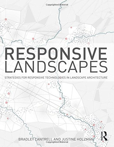 9781138796652: Responsive Landscapes: Strategies for Responsive Technologies in Landscape Architecture