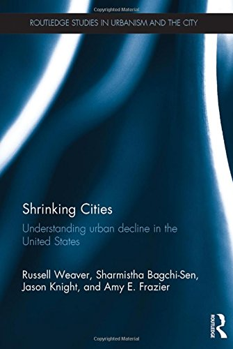 9781138796867: Shrinking Cities: Understanding urban decline in the United States (Routledge Studies in Urbanism and the City)