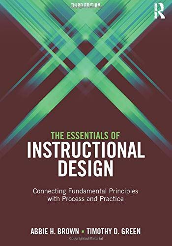 9781138797079: The Essentials of Instructional Design: Connecting Fundamental Principles with Process and Practice, Third Edition