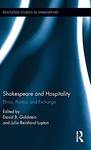 9781138797161: Shakespeare and Hospitality: Ethics, Politics, and Exchange (Routledge Studies in Shakespeare)