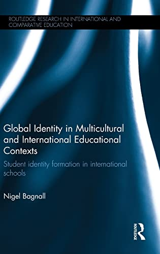 Global Identity in Multicultural and International Educational Contexts: Student identity formation...