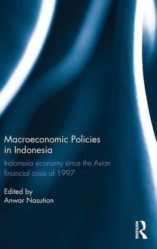9781138797635: Macroeconomic Policies in Indonesia: Indonesia economy since the Asian financial crisis of 1997