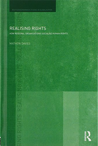 9781138797666: Realising Rights: How Regional Organisations Socialise Human Rights (Routledge Studies in Globalisation)
