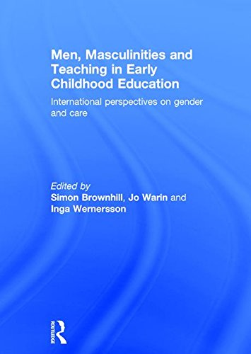 9781138797710: Men, Masculinities and Teaching in Early Childhood Education: International perspectives on gender and care