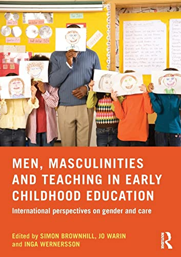 9781138797727: Men, Masculinities and Teaching in Early Childhood Education: International perspectives on gender and care